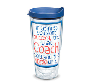 Coach-If at first you don't succeed 24oz Tervis - CEG & Supply LLC