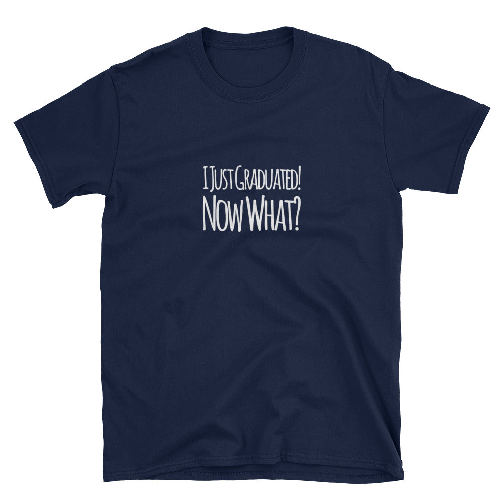 Funny T Shirt I just graduated !  Now what ?