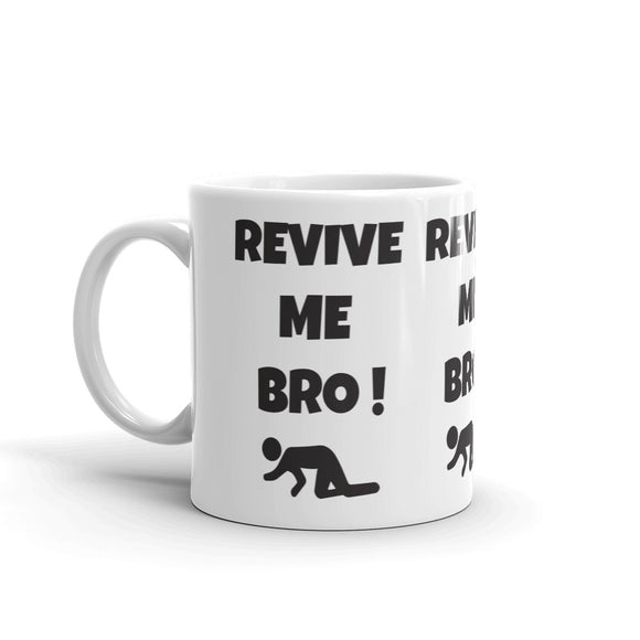 REVIVE ME BRO!  - Gamers Mug