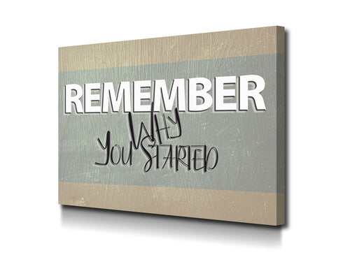 Cuadro Moderno Remember why you started en Lienzo Canvas