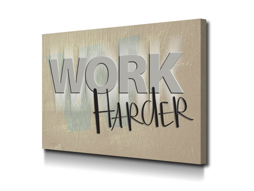 Cuadro Moderno Work Harder en Lienzo Canvas