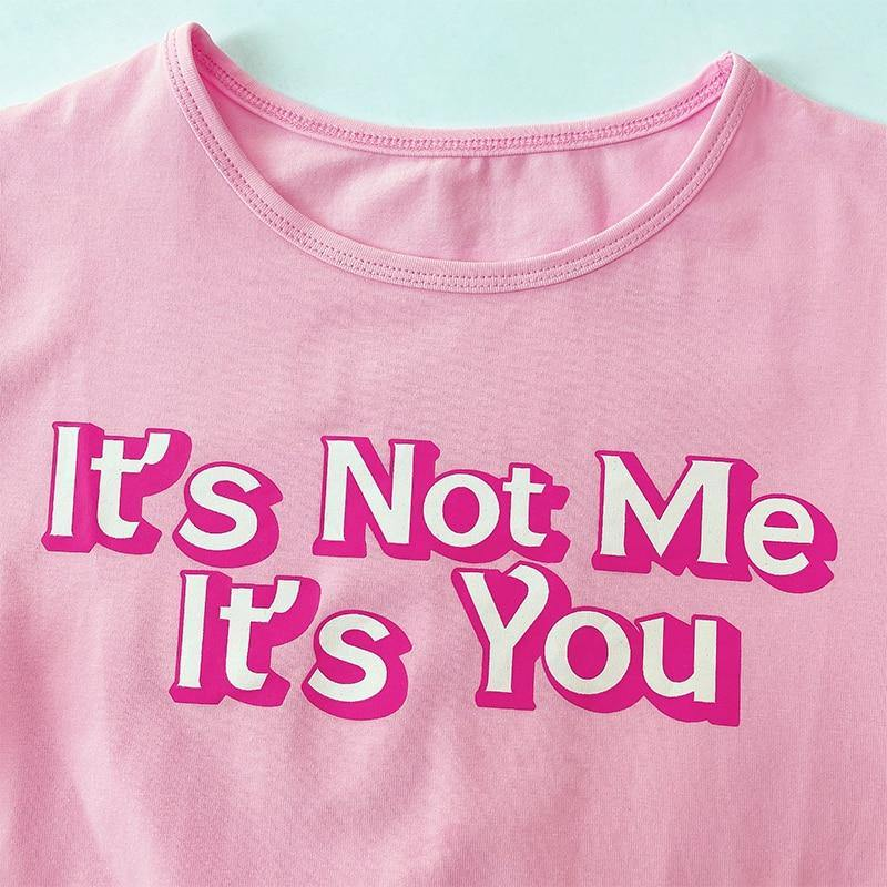 It's Not Me It's You Tee