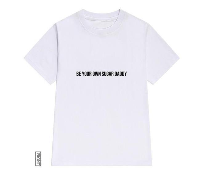 Be Your Own Sugar Daddy Tee - VAVANA