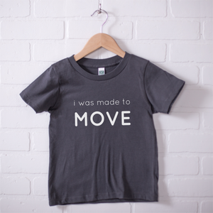 I Was Made to Move Shirt