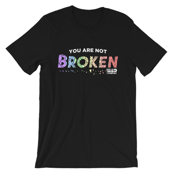 You Are Not Broken Tee - Inclusion