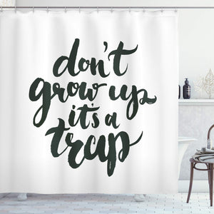 "Ambesonne Saying Shower Curtain, Funny Saying Do Not Grow up It is a Trap Hand Written Style Composition, Cloth Fabric Bathroom Decor Set with Hooks, 84"" Extra Long, Charcoal Grey"