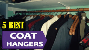 5 Best Coat Hangers 2018 | Best Coat Hanger Reviews | Top 5 Best Coat Hangers Let's Have a Look: 5