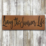 Living the Sunriver Life Sign - Carved Cedar Wood