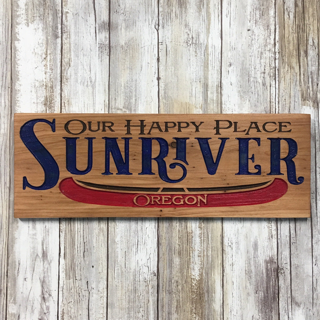 Sunriver Oregon Our Happy Place Canoe Sign - Carved Cedar Wood