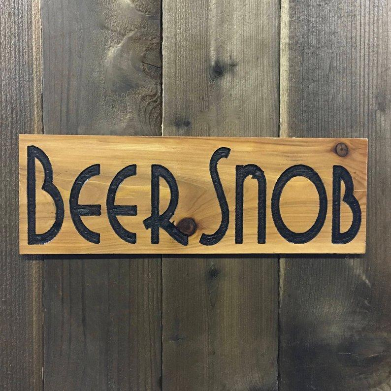 Beer Snob Sign - Carved Cedar Wood
