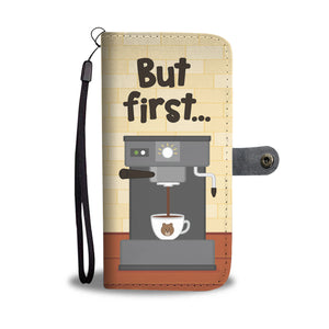 But First Coffee Phone Wallet Case