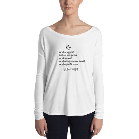 No I'm Not On My Period, Funny Ladies' Long Sleeve T-Shirt