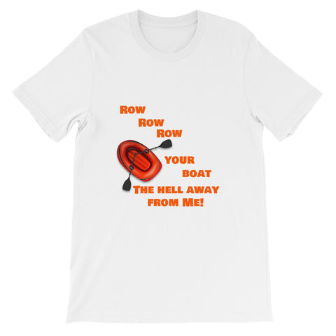 Row Row Row Your Boat The Hell Away From Me Funny Short-Sleeve Mens T-Shirt