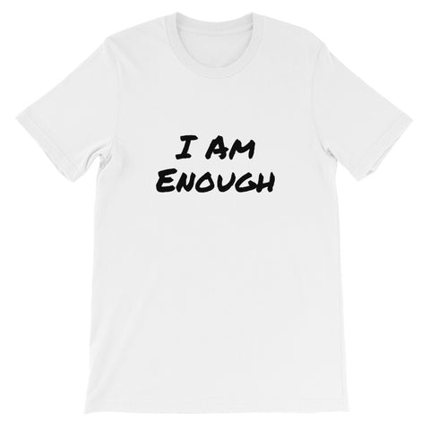 I Am Enough Short-Sleeve Unisex T-Shirt For Teens, Women, And Men