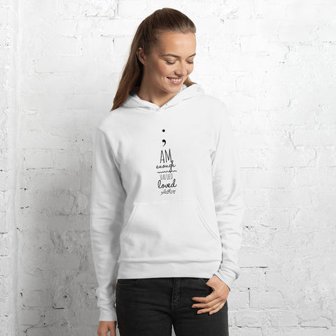 Semicolon I Am Enough, Valued, Loved - Suicide Awareness Unisex hoodie in WHITE