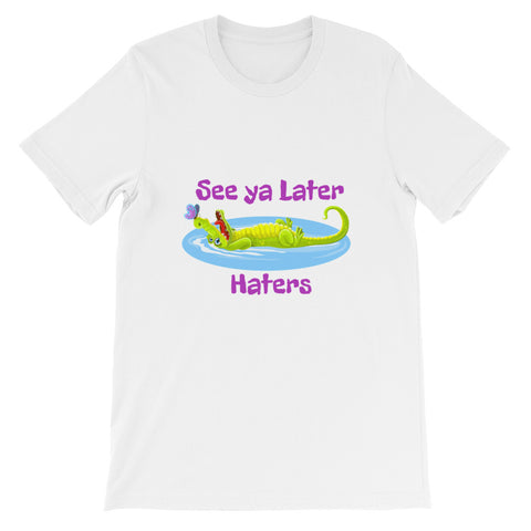 See Ya Later Haters Fun Short-Sleeve Unisex T-Shirt