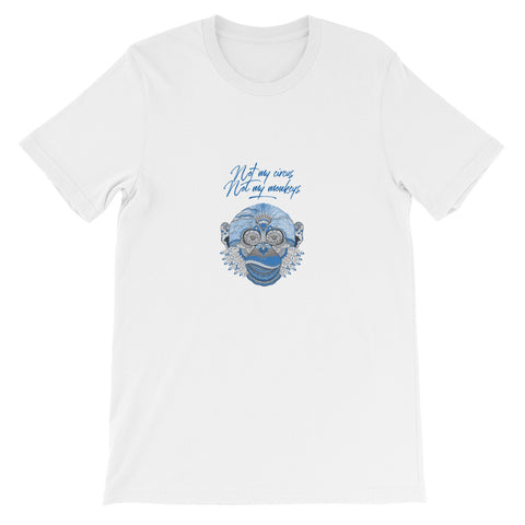 Not My Circus, Not My Monkeys Artistic, Fun Short-Sleeve Unisex T-Shirt