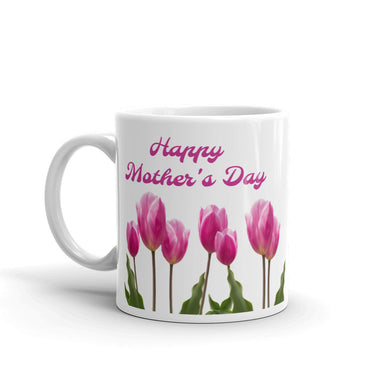 Happy Mother's Day I Love You Coffee/Tea Mug in 11oz and 15oz