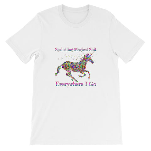Sprinkling Magical Sh*t Everywhere I Go Unicorn Short-Sleeve Unisex T-Shirt