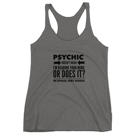 Psychic Doesn't Mean I'm Reading Your Mind Women's Racerback Tank