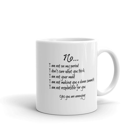 No I Am Not On My Period Funny Coffee Mug for Women