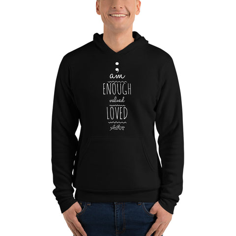 Semicolon I Am Enough, Valued, loved Suicide Awareness Unisex hoodie Choose Your Color