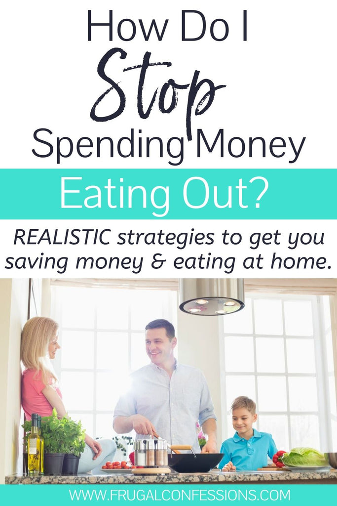 How do you control eating out, or how to stop eating out so much when it's become a habit? 5 actionable + off-beat tips to stop wasting money by eating out all the time