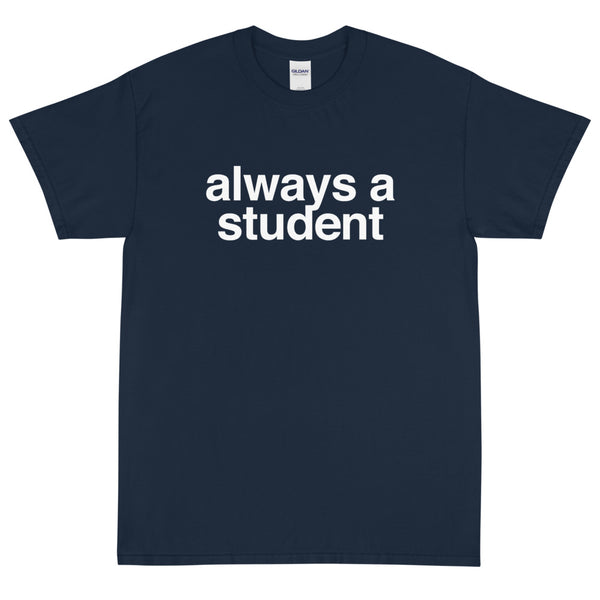 Always A Student T-Shirt - Logo - Navy
