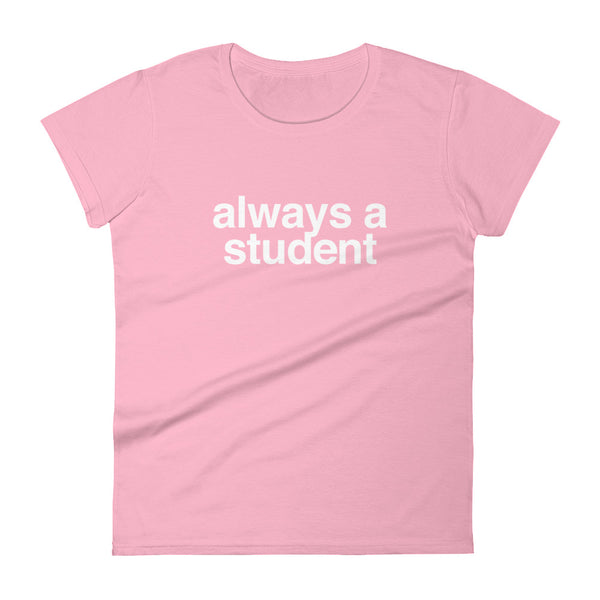 Women's Always A Student T-Shirt - Logo - Pink