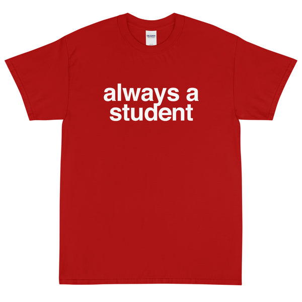 Always A Student T-Shirt - Logo - Red