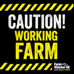 WORKING FARM WARNING SIGN