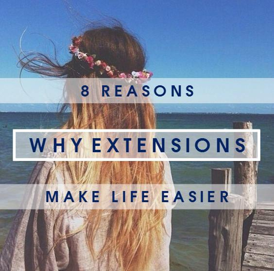 8 Reasons why Extensions make life EASIER!