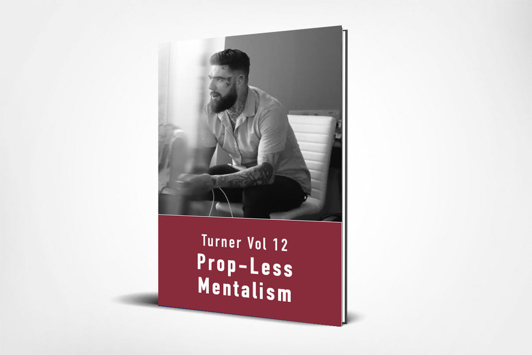 Turner Vol 12 - Prop-Less Mentalism (E-Book)