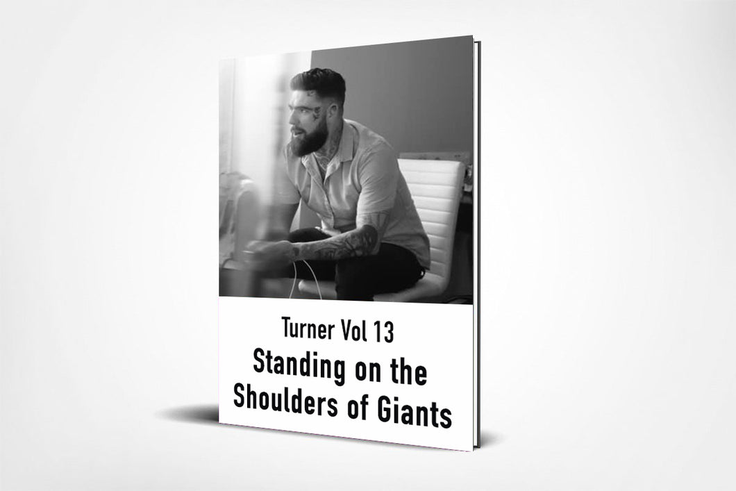 Turner Vol 13 - Standing on the Shoulder's of Giants (E-Book)