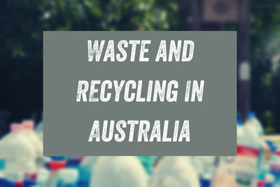 Waste and Recycling In Australia