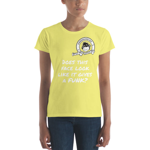 Funkiemunkie Women's (Does this face look like it gives a FUNK?) short sleeve t-shirt