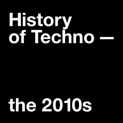 Techno in the 2010s