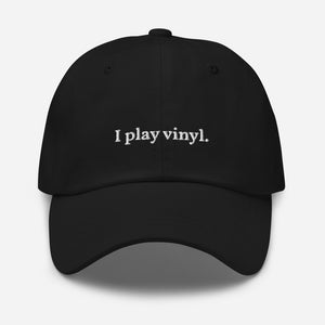 I Play Vinyl Embroidered Dad hat