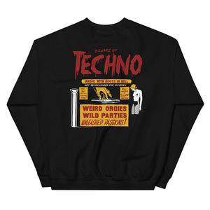 Beware of Techno Sweatshirt