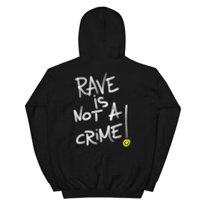 Rave is Not a Crime Hoodie
