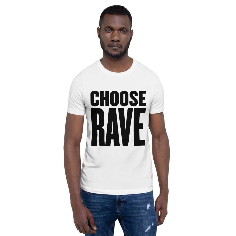 Choose Rave T -Shirt