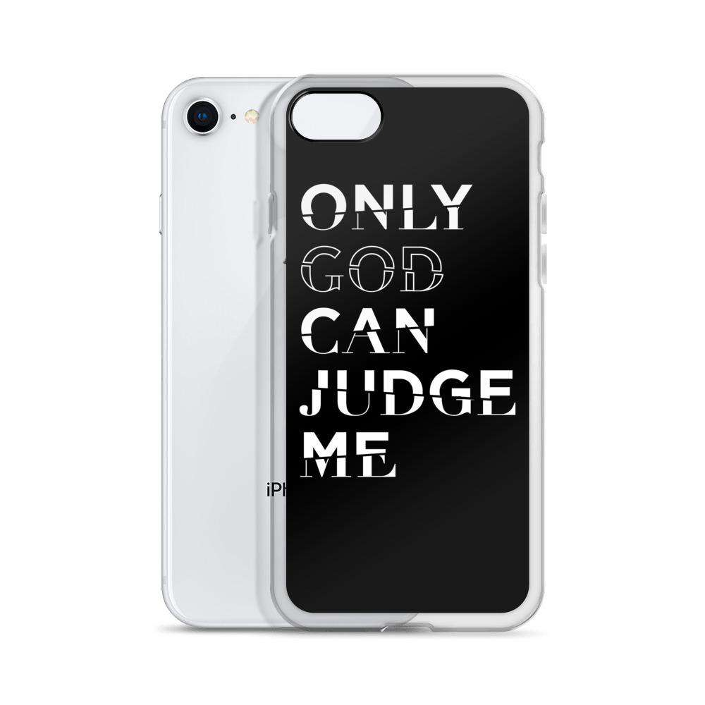 Only God Can Judge Me iPhone Case
