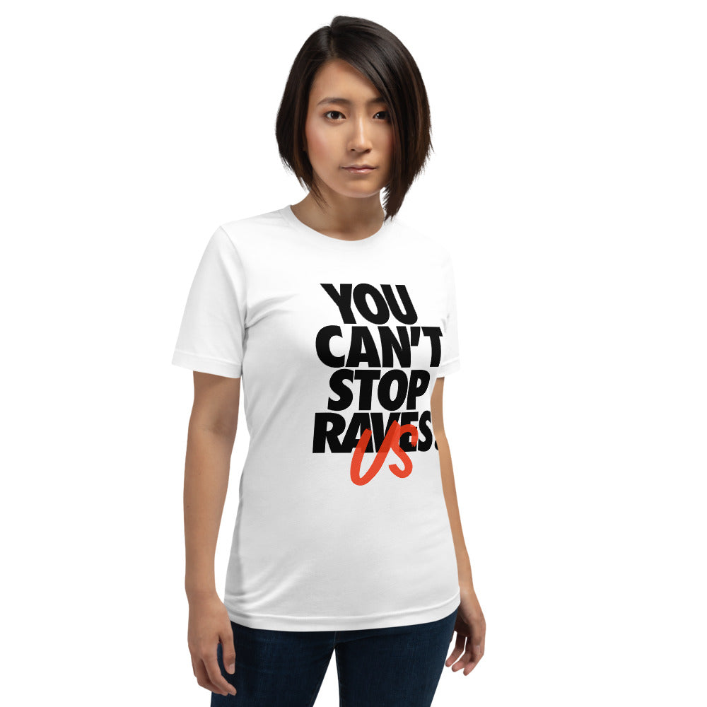 You Can't Stop Raves T-Shirt