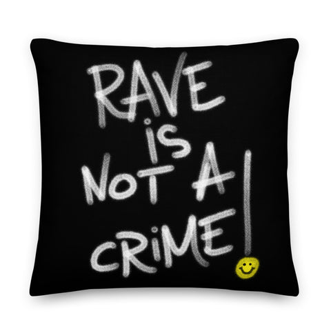 Rave is Not a Crime! Premium Pillow