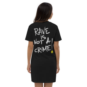 Rave is Not a Crime Organic cotton t-shirt dress