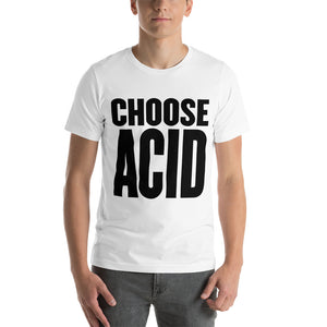 Choose Acid T-Shirt
