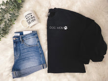 "Load image into Gallery viewer, ""Dog Mom"" Crew Neck"