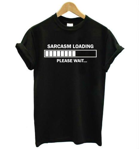 Sarcasm Loading Please Wait Printed T-Shirt