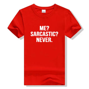 Me? Sarcastic? Never Printed T-Shirt