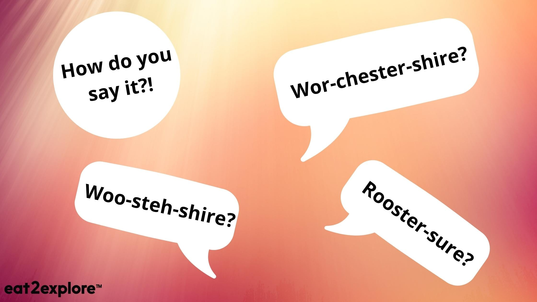 how do you say it worcestershire